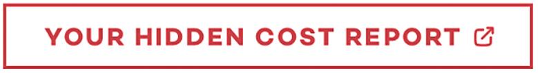 Your Hidden Cost Report